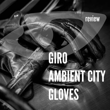 Giro Ambient City Gloves Review
