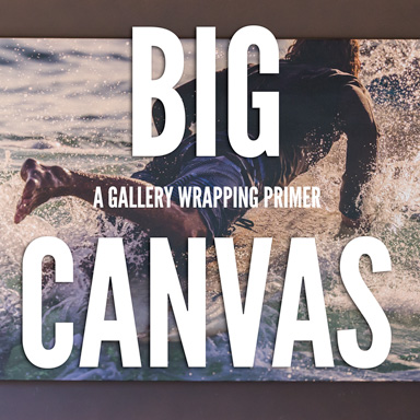 BIG CANVAS - A Gallery Wrapping Primer